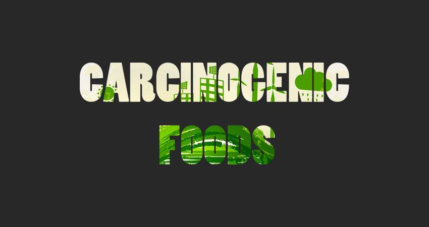 Carcinogenic Foods