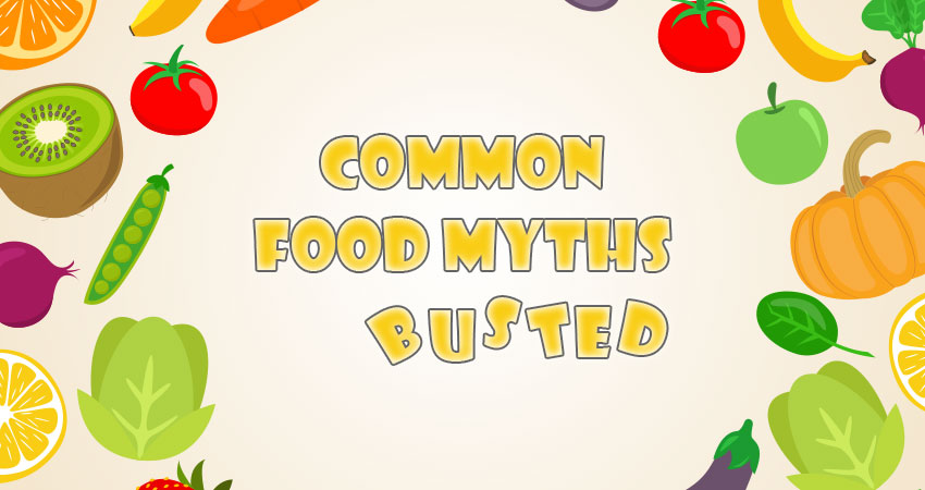 Common Food Myths Busted