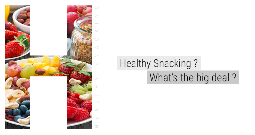 Healthy Snacking? What's the big deal?