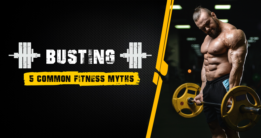 Busting 5 Common Fitness Myths